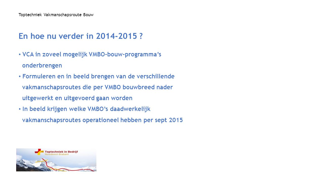 En hoe nu verder in 2014-2015 .