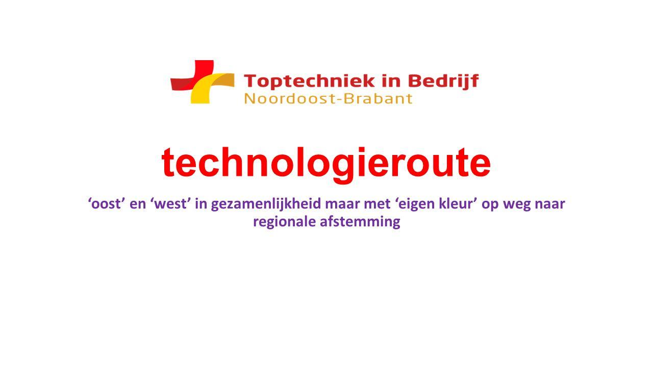 technologieroute 'oost' en 'west' in gezamenlijkheid maar met 'eigen kleur' op weg naar regionale afstemming