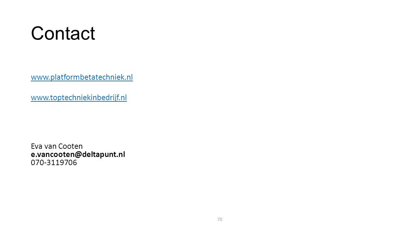 Contact www.platformbetatechniek.nl www.toptechniekinbedrijf.nl Eva van Cooten e.vancooten@deltapunt.nl 070-3119706 70