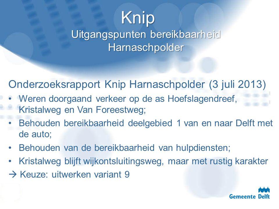 Knip Uitgangspunten bereikbaarheid Harnaschpolder Onderzoeksrapport Knip Harnaschpolder (3 juli 2013) Weren doorgaand verkeer op de as Hoefslagendreef