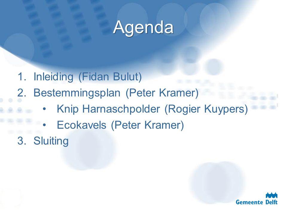 Agenda 1.Inleiding (Fidan Bulut) 2.Bestemmingsplan (Peter Kramer) Knip Harnaschpolder (Rogier Kuypers) Ecokavels (Peter Kramer) 3.Sluiting