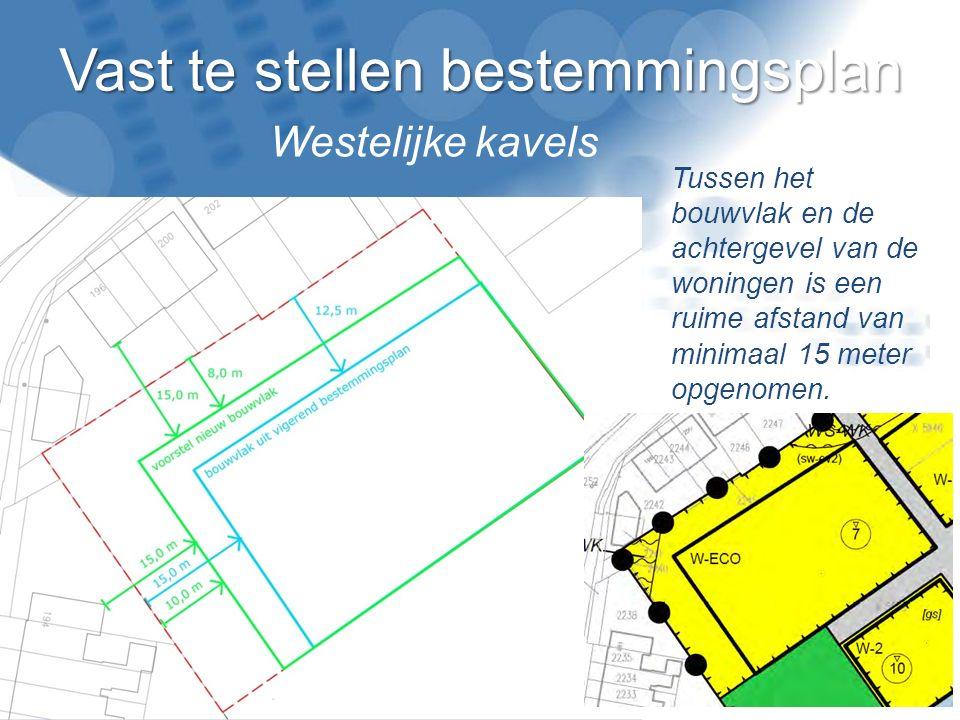 Vast te stellen bestemmingsplan Tussen het bouwvlak en de achtergevel van de woningen is een ruime afstand van minimaal 15 meter opgenomen. Westelijke