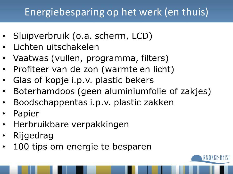 Energiebesparing op het werk (en thuis) Sluipverbruik (o.a.