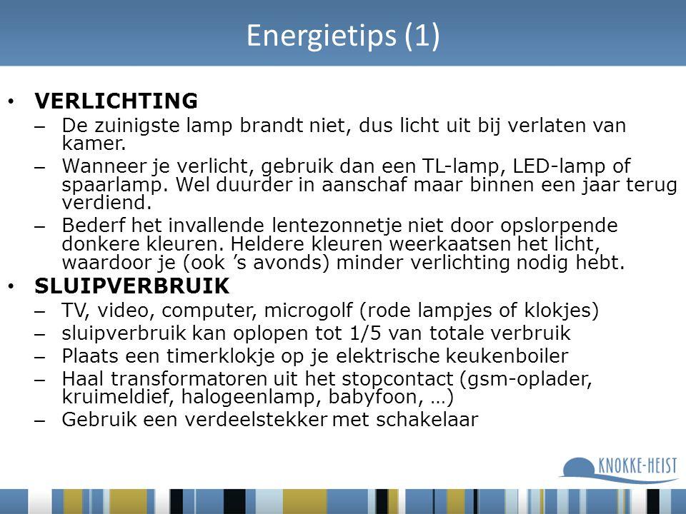 Energietips (1) VERLICHTING – De zuinigste lamp brandt niet, dus licht uit bij verlaten van kamer.