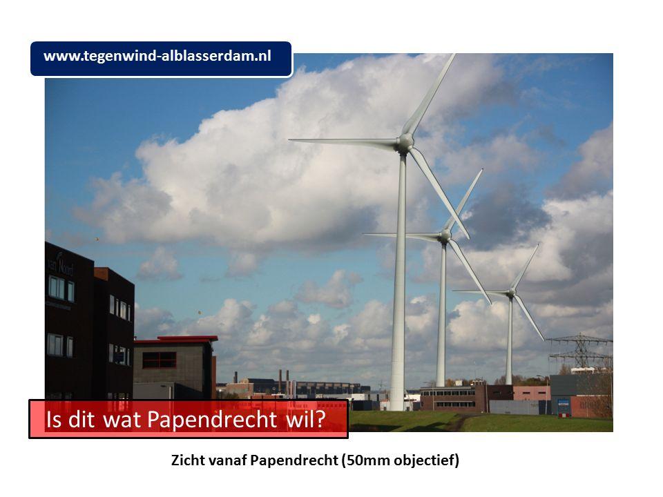 Is dit wat Papendrecht wil Zicht vanaf Papendrecht (50mm objectief) www.tegenwind-alblasserdam.nl