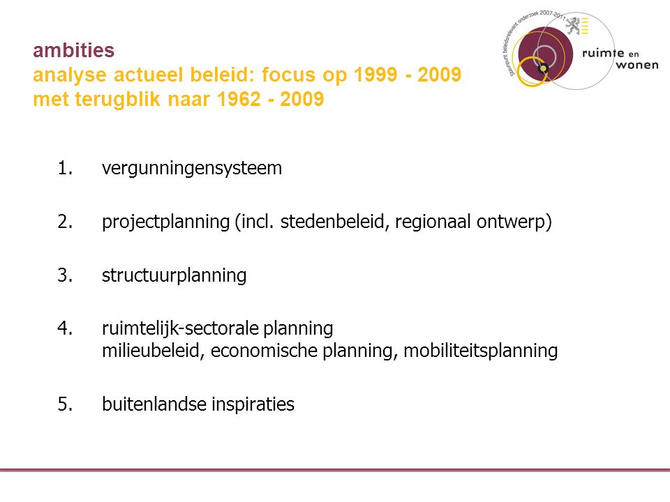 ambities 1.vergunningensysteem 2.projectplanning (incl.
