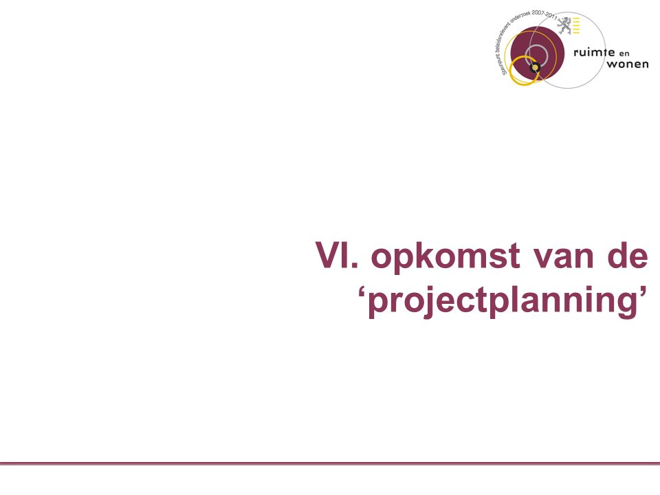 VI. opkomst van de 'projectplanning'