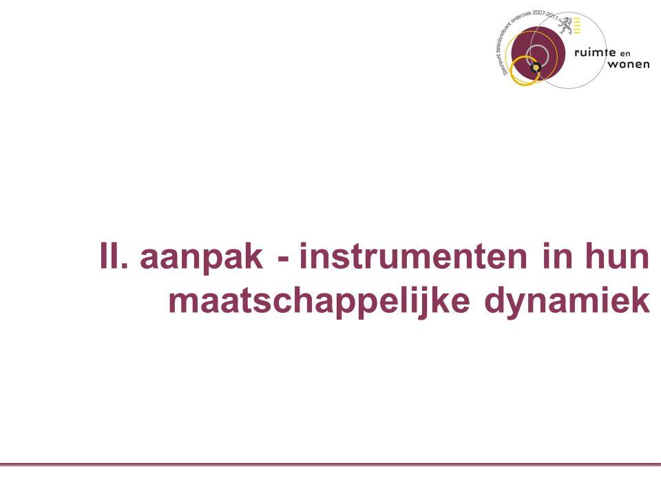 II. aanpak - instrumenten in hun maatschappelijke dynamiek