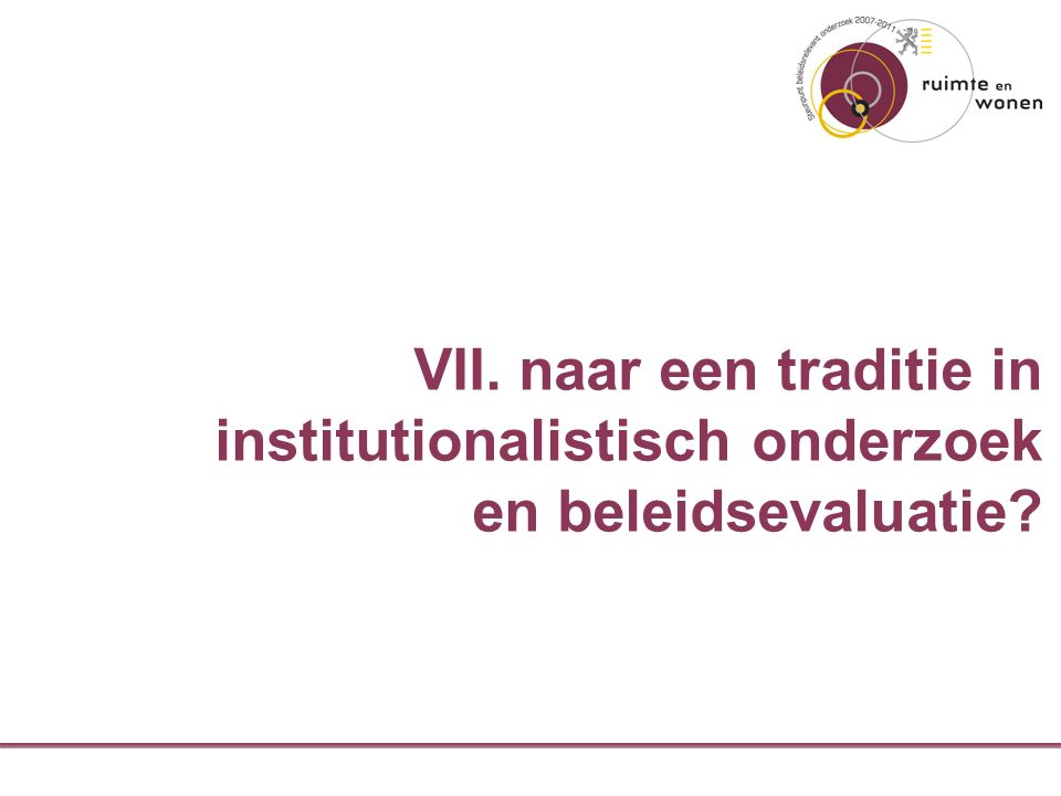 VII. naar een traditie in institutionalistisch onderzoek en beleidsevaluatie?
