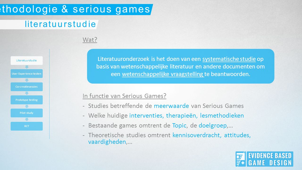 Wat. In functie van Serious Games.