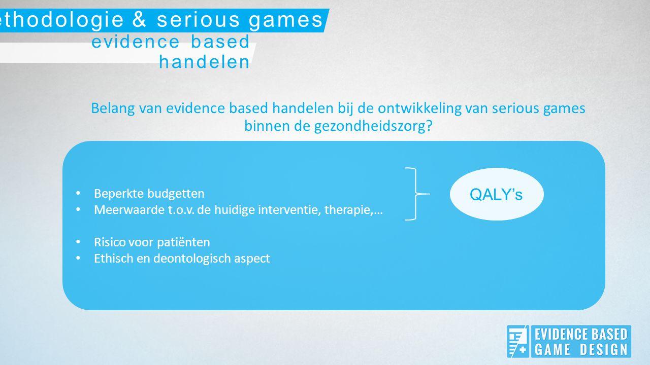 Belang van evidence based handelen bij de ontwikkeling van serious games binnen de gezondheidszorg.