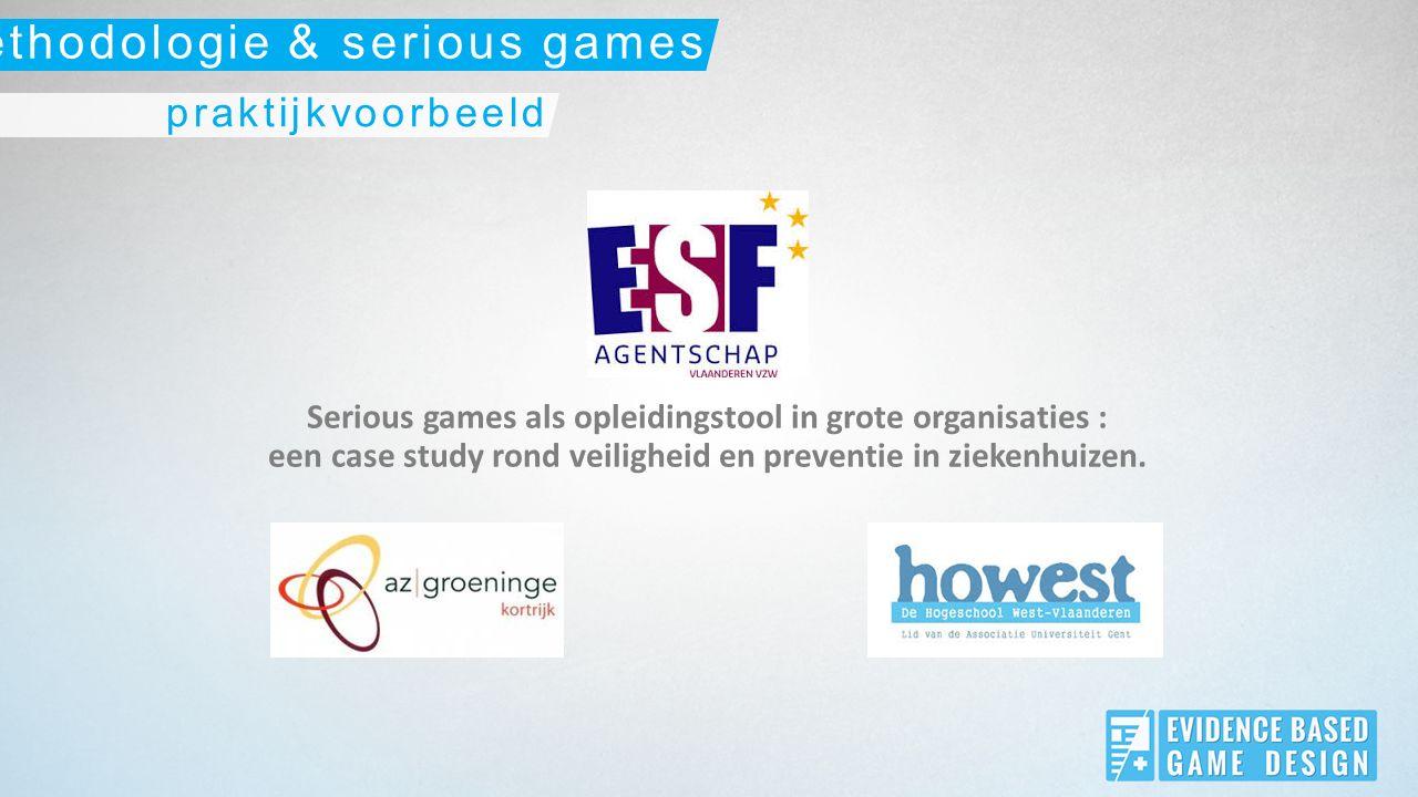 Serious games als opleidingstool in grote organisaties : een case study rond veiligheid en preventie in ziekenhuizen.