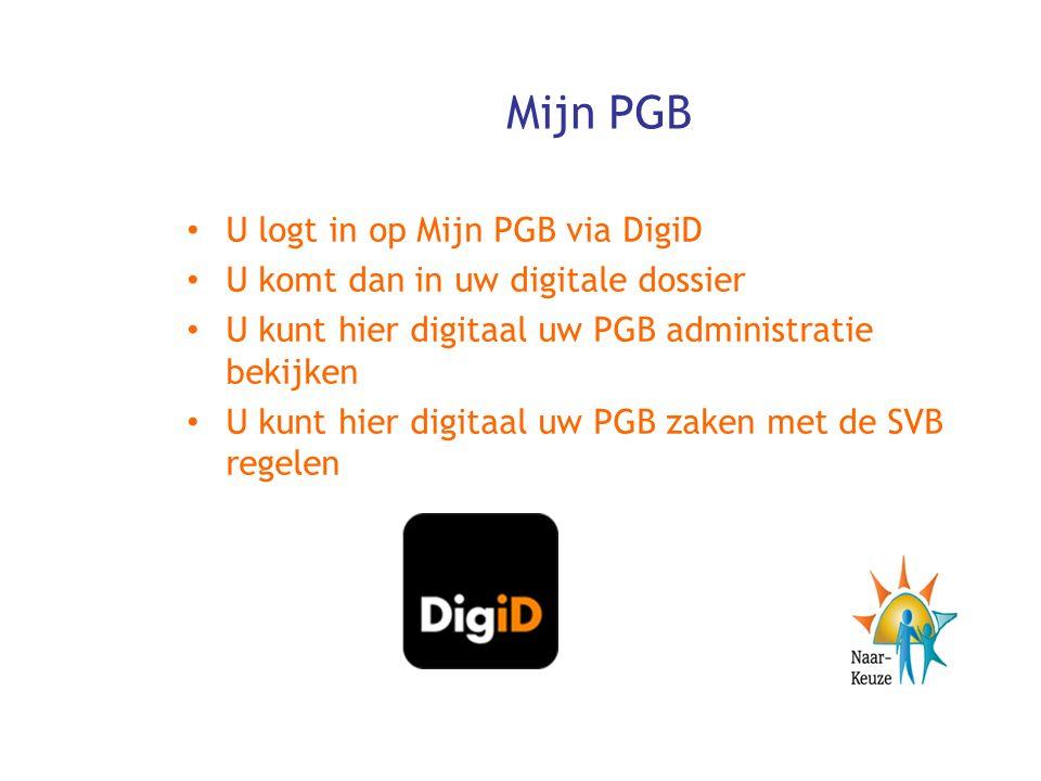 Mijn PGB U logt in op Mijn PGB via DigiD U komt dan in uw digitale dossier U kunt hier digitaal uw PGB administratie bekijken U kunt hier digitaal uw PGB zaken met de SVB regelen