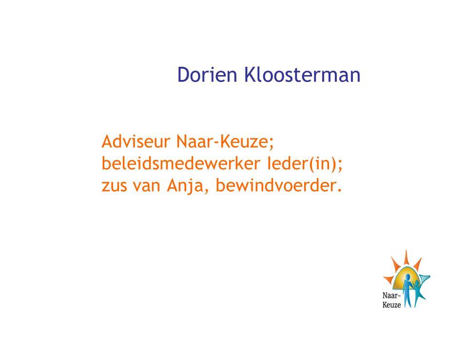 Dorien Kloosterman Adviseur Naar-Keuze; beleidsmedewerker Ieder(in); zus van Anja, bewindvoerder.
