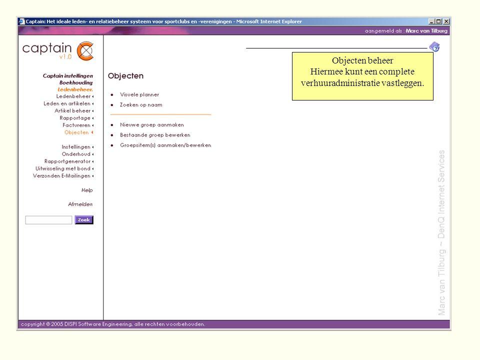 Objecten beheer Hiermee kunt een complete verhuuradministratie vastleggen.