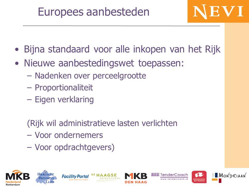 HET KENNISNETWERK VOOR INKOOP EN SUPPLY MANAGEMENT Europees aanbesteden Bijna standaard voor alle inkopen van het Rijk Nieuwe aanbestedingswet toepass