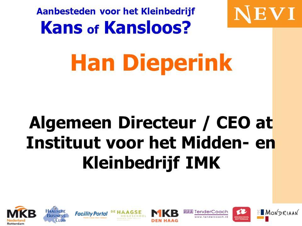 HET KENNISNETWERK VOOR INKOOP EN SUPPLY MANAGEMENT Han Dieperink Algemeen Directeur / CEO at Instituut voor het Midden- en Kleinbedrijf IMK Aanbestede