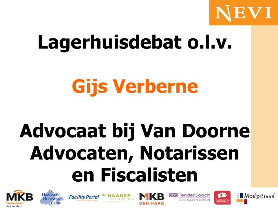 HET KENNISNETWERK VOOR INKOOP EN SUPPLY MANAGEMENT Lagerhuisdebat o.l.v. Gijs Verberne Advocaat bij Van Doorne Advocaten, Notarissen en Fiscalisten