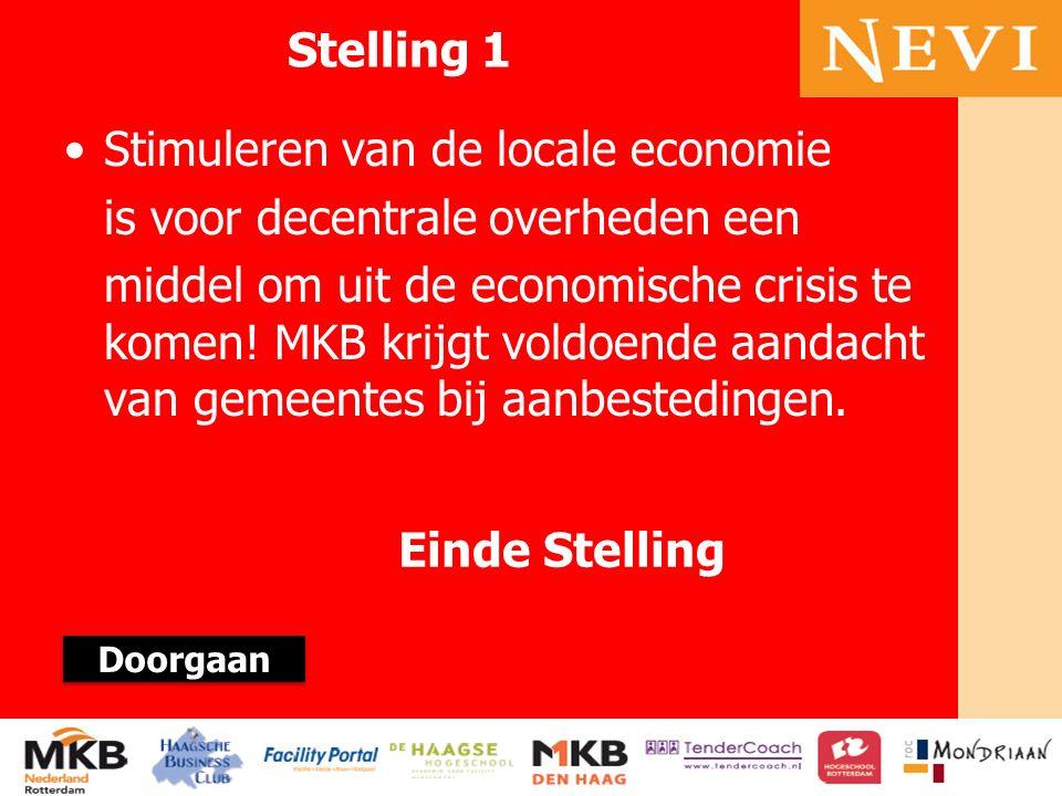 HET KENNISNETWERK VOOR INKOOP EN SUPPLY MANAGEMENT Stelling 1 Stimuleren van de locale economie is voor decentrale overheden een middel om uit de econ