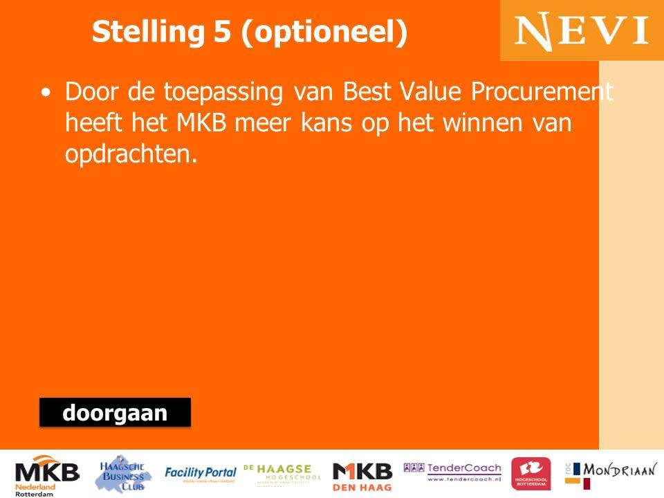 HET KENNISNETWERK VOOR INKOOP EN SUPPLY MANAGEMENT Stelling 5 (optioneel) Door de toepassing van Best Value Procurement heeft het MKB meer kans op het winnen van opdrachten.