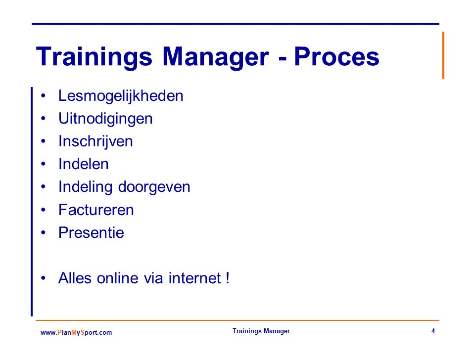 45 www.PlanMySport.com Trainings Manager D is verdwenen: Wendy weet indeling.
