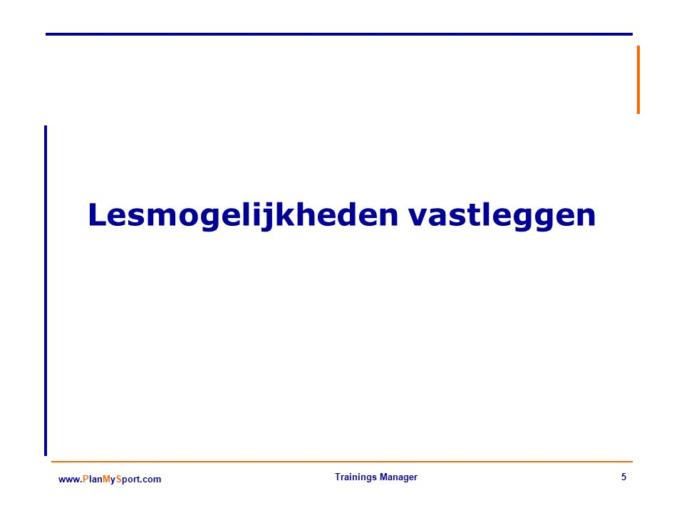 46 www.PlanMySport.com Trainings Manager INDELING PER E-MAIL Wat.