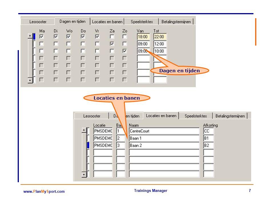 7 www.PlanMySport.com Trainings Manager Dagen en tijden Locaties en banen