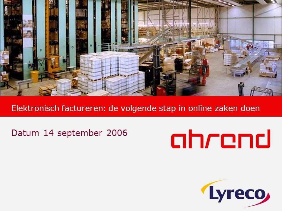 Elektronisch factureren: de volgende stap in online zaken doen Datum 14 september 2006
