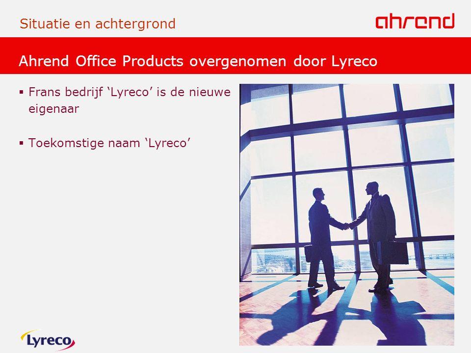 Ahrend Office Products overgenomen door Lyreco  Frans bedrijf 'Lyreco' is de nieuwe eigenaar  Toekomstige naam 'Lyreco' Situatie en achtergrond