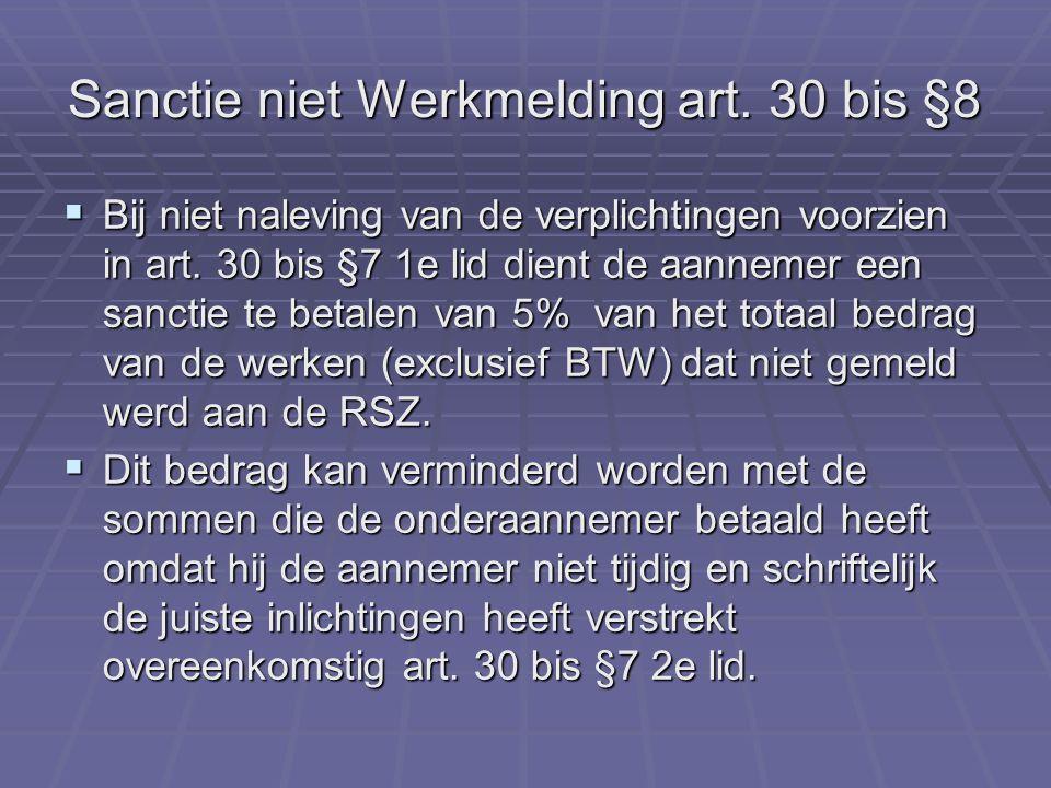 Sanctie niet Werkmelding art. 30 bis §8  Bij niet naleving van de verplichtingen voorzien in art.