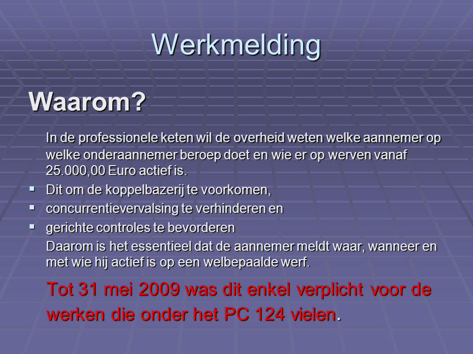 Werkmelding art.30 bis §7 en §8 Wie moet melden vanaf 1 juni 2009 .