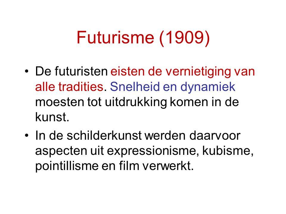 Futurisme (1909) De futuristen eisten de vernietiging van alle tradities. Snelheid en dynamiek moesten tot uitdrukking komen in de kunst. In de schild