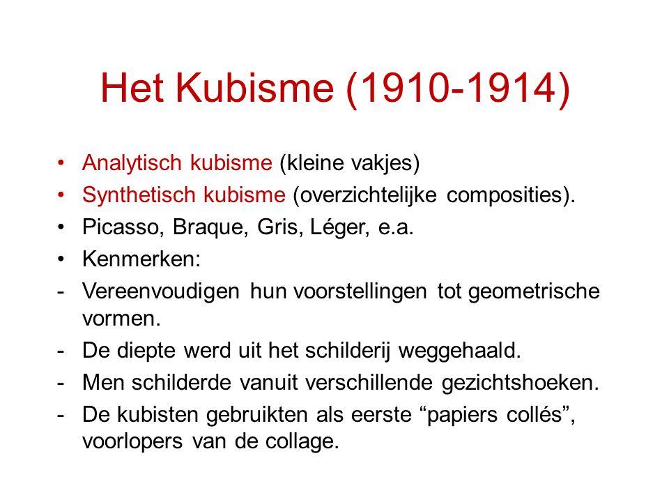 Het Kubisme (1910-1914) Analytisch kubisme (kleine vakjes) Synthetisch kubisme (overzichtelijke composities). Picasso, Braque, Gris, Léger, e.a. Kenme