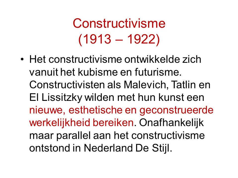 Constructivisme (1913 – 1922) Het constructivisme ontwikkelde zich vanuit het kubisme en futurisme. Constructivisten als Malevich, Tatlin en El Lissit