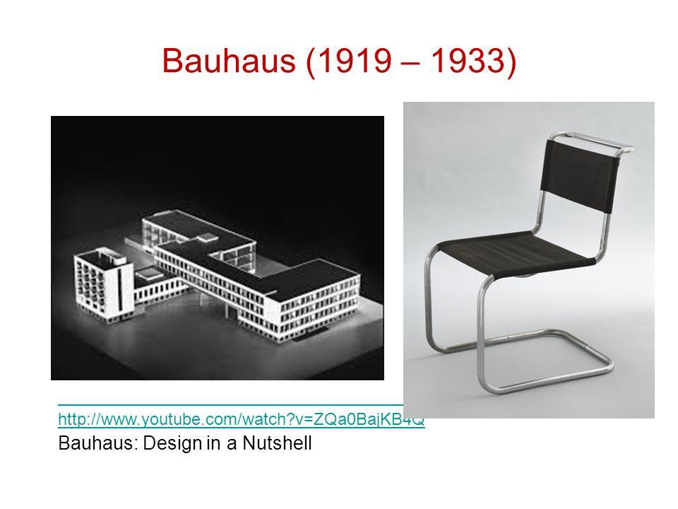Bauhaus (1919 – 1933) Marcel Breuer http://www.youtube.com/watch?v=ZQa0BajKB4Q Bauhaus: Design in a Nutshell