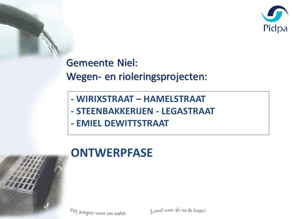 - WIRIXSTRAAT – HAMELSTRAAT - STEENBAKKERIJEN - LEGASTRAAT - EMIEL DEWITTSTRAAT ONTWERPFASE Gemeente Niel: Wegen- en rioleringsprojecten: