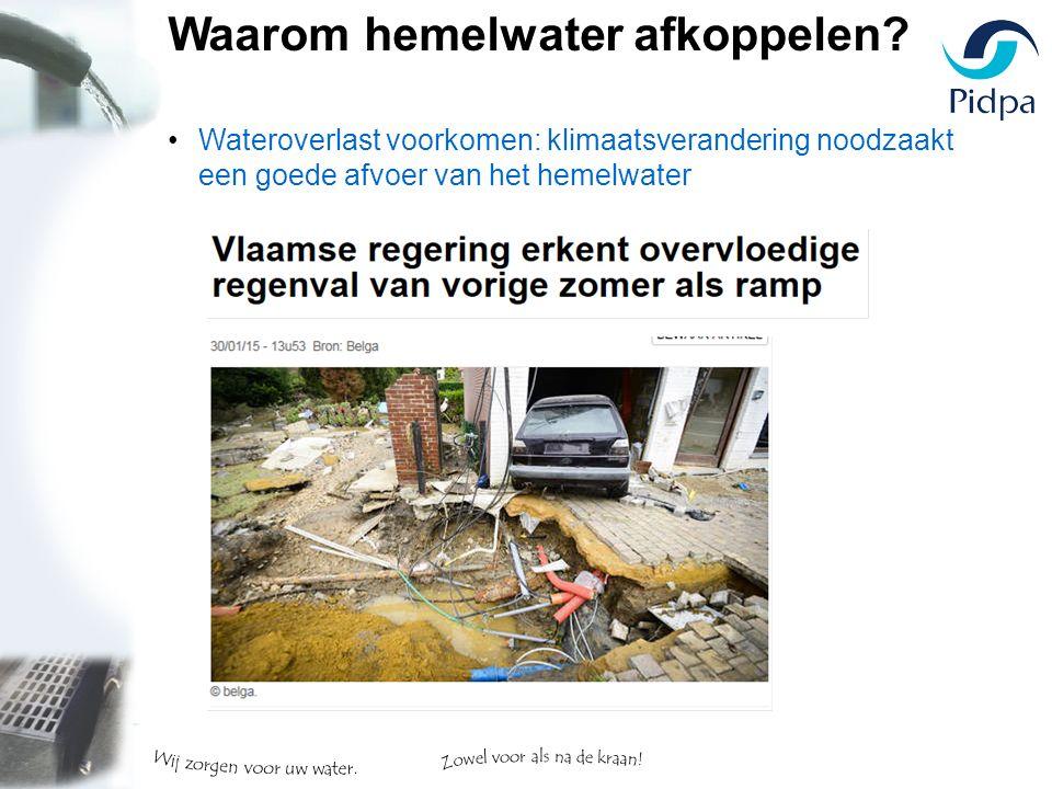 Wateroverlast voorkomen: klimaatsverandering noodzaakt een goede afvoer van het hemelwater Waarom hemelwater afkoppelen?