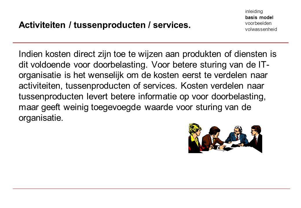 Indien kosten direct zijn toe te wijzen aan produkten of diensten is dit voldoende voor doorbelasting.