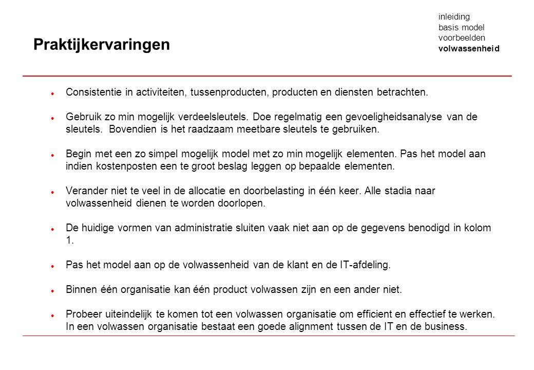 l Consistentie in activiteiten, tussenproducten, producten en diensten betrachten.