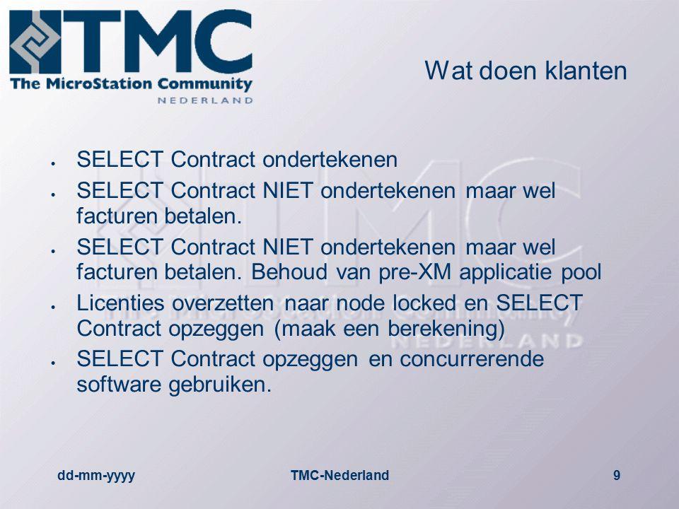 dd-mm-yyyyTMC-Nederland9 Wat doen klanten  SELECT Contract ondertekenen  SELECT Contract NIET ondertekenen maar wel facturen betalen.