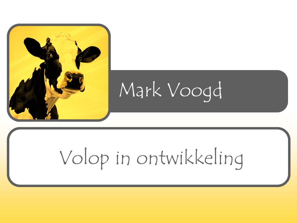 Mark Voogd Volop in ontwikkeling