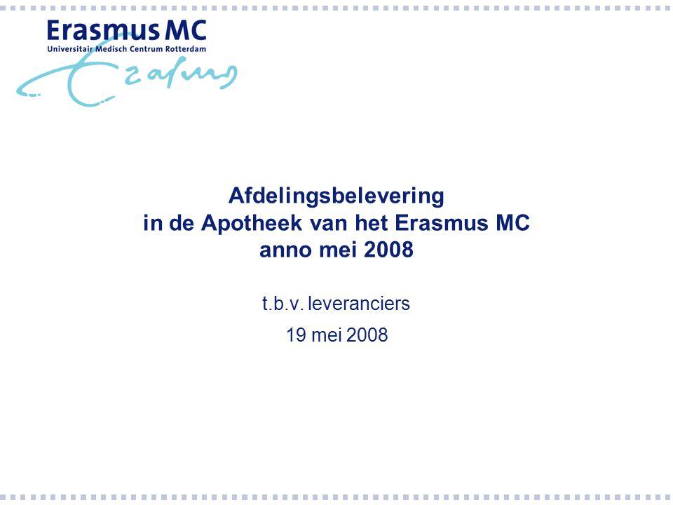 Afdelingsbelevering in de Apotheek van het Erasmus MC anno mei 2008 t.b.v. leveranciers 19 mei 2008