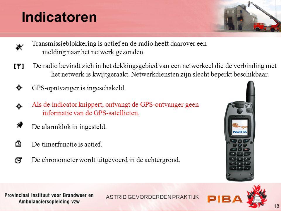 18 ASTRID GEVORDERDEN PRAKTIJK Transmissieblokkering is actief en de radio heeft daarover een melding naar het netwerk gezonden.