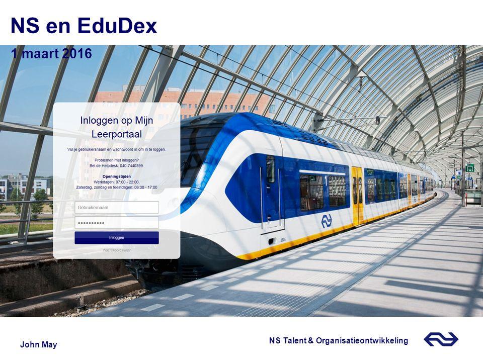 NS en EduDex 1 maart 2016 John May NS Talent & Organisatieontwikkeling