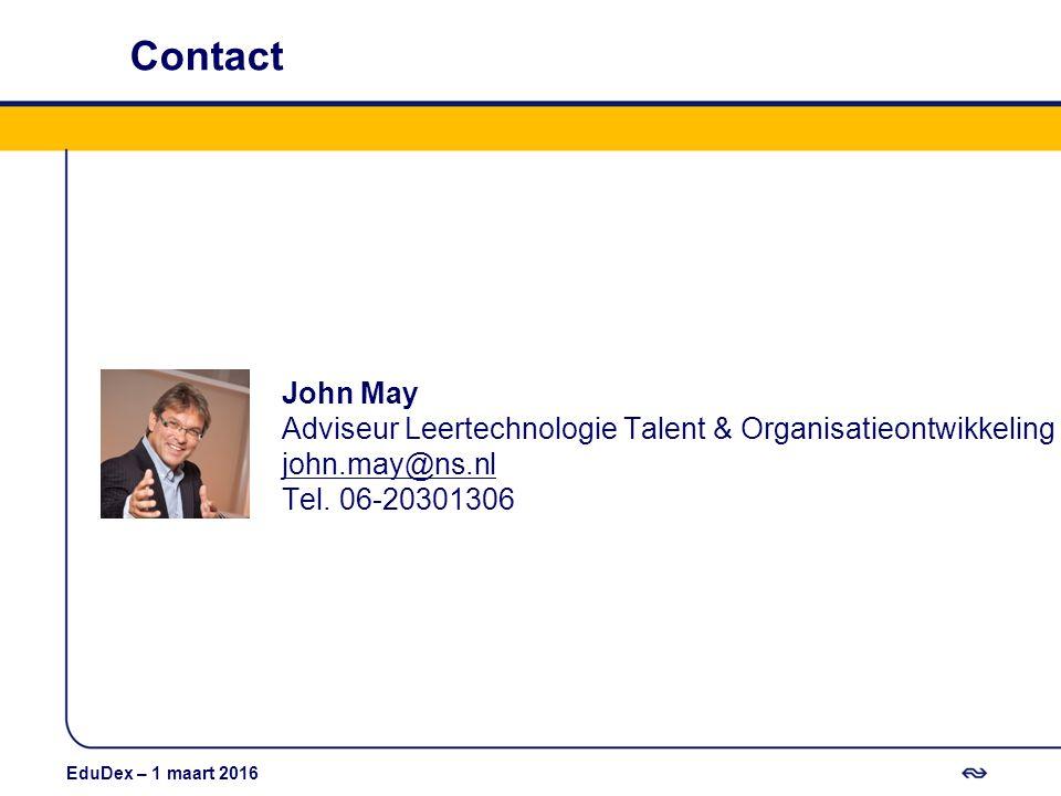 Contact John May Adviseur Leertechnologie Talent & Organisatieontwikkeling john.may@ns.nl Tel. 06-20301306 EduDex – 1 maart 2016