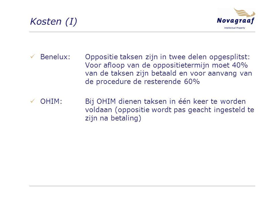 Kosten (I) Benelux:Oppositie taksen zijn in twee delen opgesplitst: Voor afloop van de oppositietermijn moet 40% van de taksen zijn betaald en voor aanvang van de procedure de resterende 60% OHIM:Bij OHIM dienen taksen in één keer te worden voldaan (oppositie wordt pas geacht ingesteld te zijn na betaling)