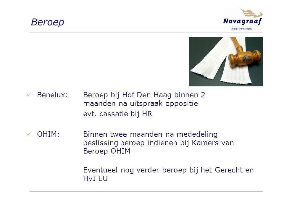Beroep Benelux:Beroep bij Hof Den Haag binnen 2 maanden na uitspraak oppositie evt.