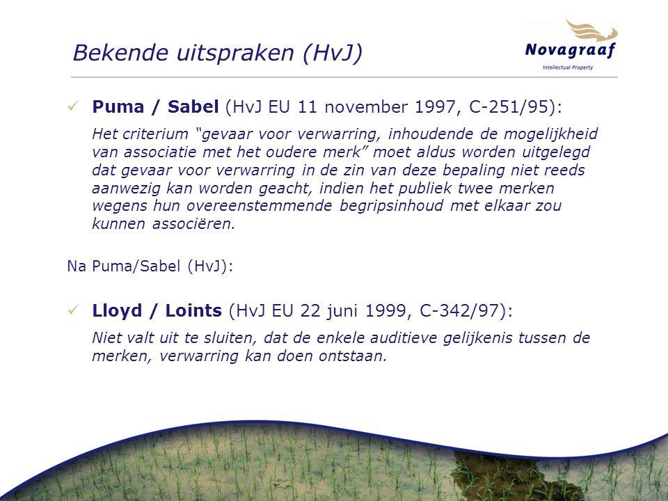 Bekende uitspraken (HvJ) Puma / Sabel (HvJ EU 11 november 1997, C-251/95): Het criterium gevaar voor verwarring, inhoudende de mogelijkheid van associatie met het oudere merk moet aldus worden uitgelegd dat gevaar voor verwarring in de zin van deze bepaling niet reeds aanwezig kan worden geacht, indien het publiek twee merken wegens hun overeenstemmende begripsinhoud met elkaar zou kunnen associëren.