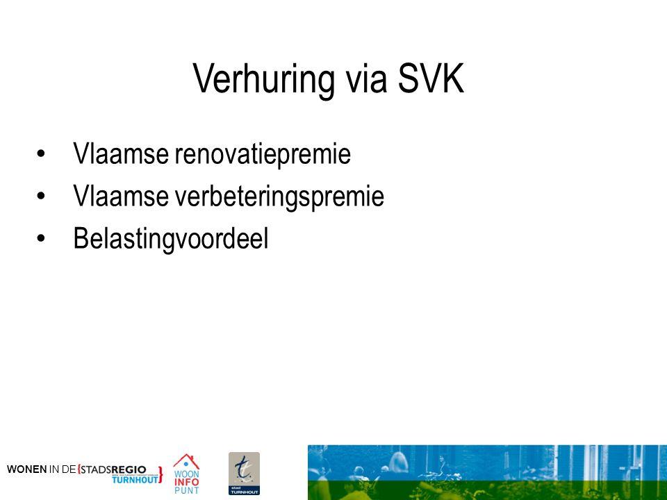 WONEN IN DE Verhuring via SVK Vlaamse renovatiepremie Vlaamse verbeteringspremie Belastingvoordeel