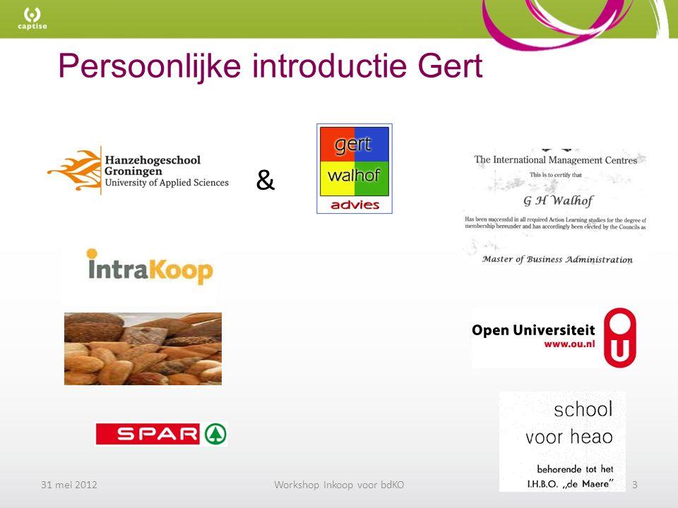 Persoonlijke introductie Gert 31 mei 2012Workshop Inkoop voor bdKO3 &